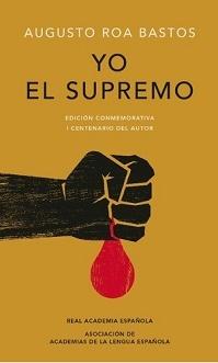 Libro Yo el Supremo de Augusto Roa Bastos