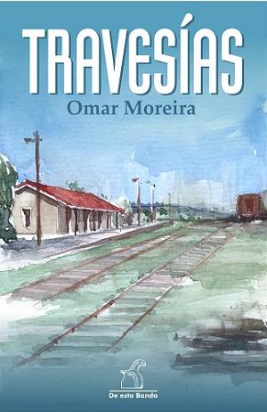 """""""Travesías"""" de Omar Moreira"""