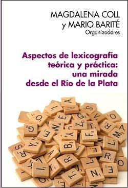 Libro Aspectos de lexicografía teórica y práctica: una mirada desde el Río de la Plata