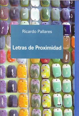 Libro Letras de Proximidad de Ricardo Pallares